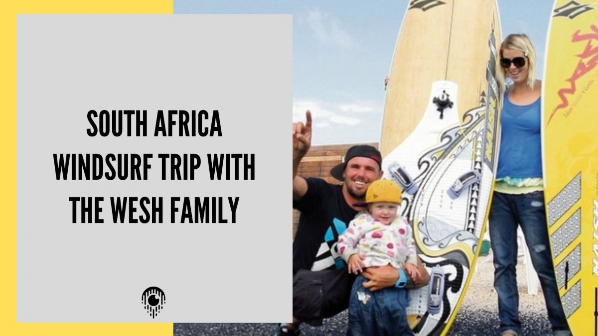 South Africa windsurf trip with the Wesh Family