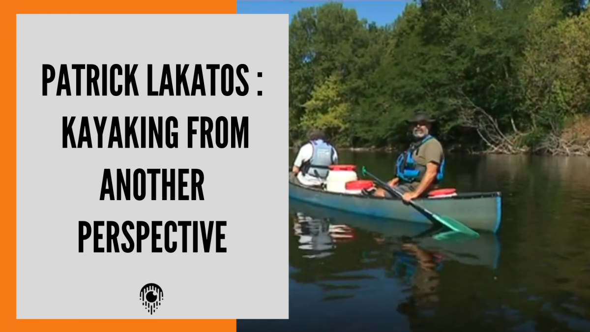 Patrick Lakatos : Kayaking from another perspective.