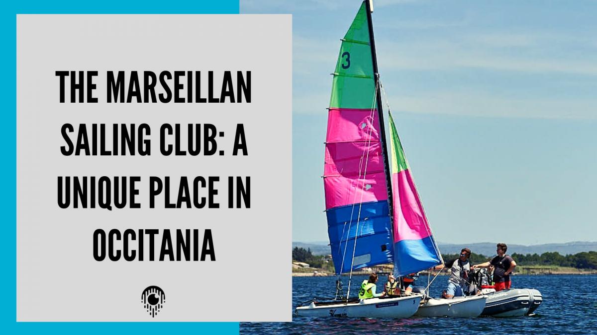 The Marseillan Sailing Club: a unique place in Occitania