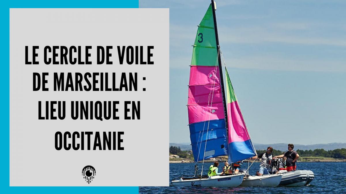 Le Cercle de Voile de Marseillan : lieu unique en Occitanie