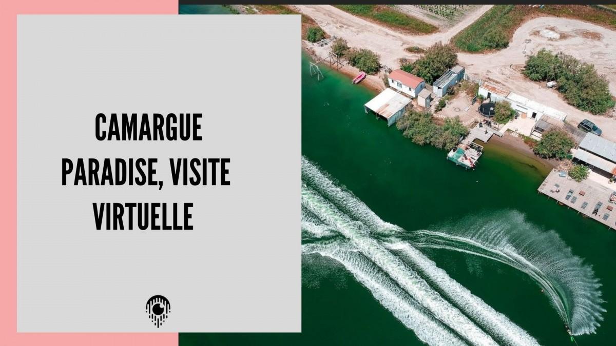 Camargue Paradise, Visite Virtuelle