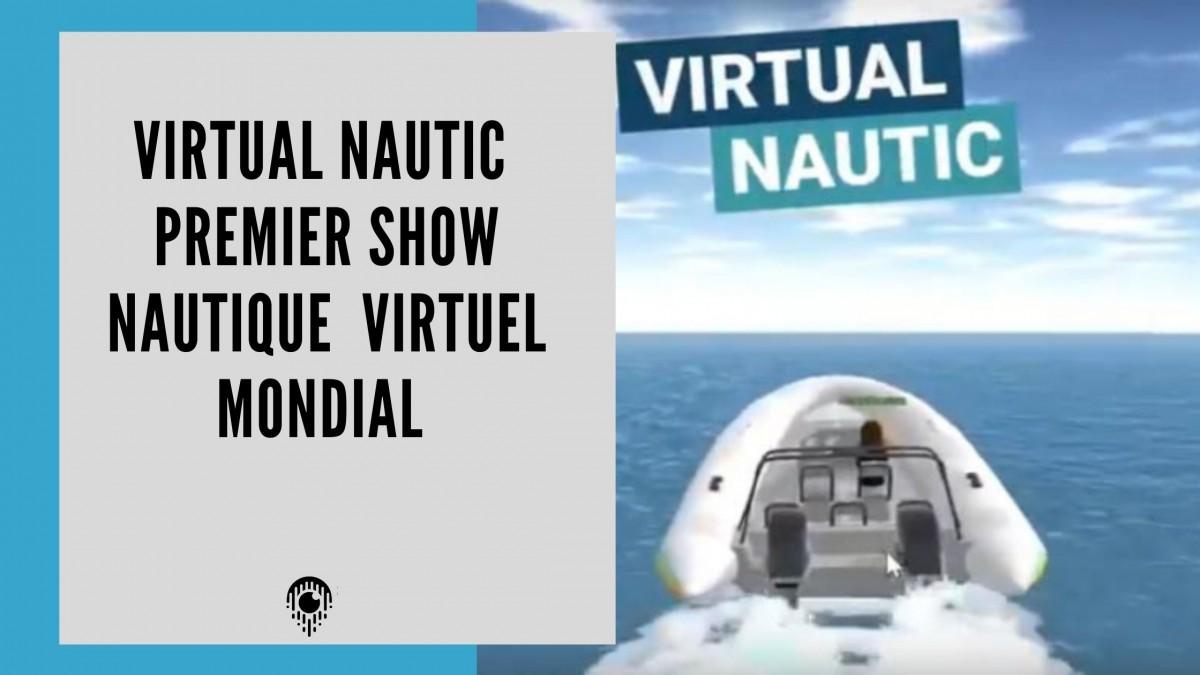 LE VIRTUAL NAUTIC 2021 , the SHOW !