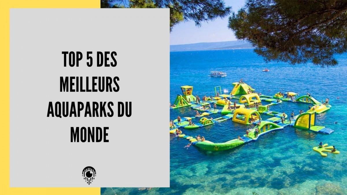 Top 5 des meilleurs aquaparks du Monde
