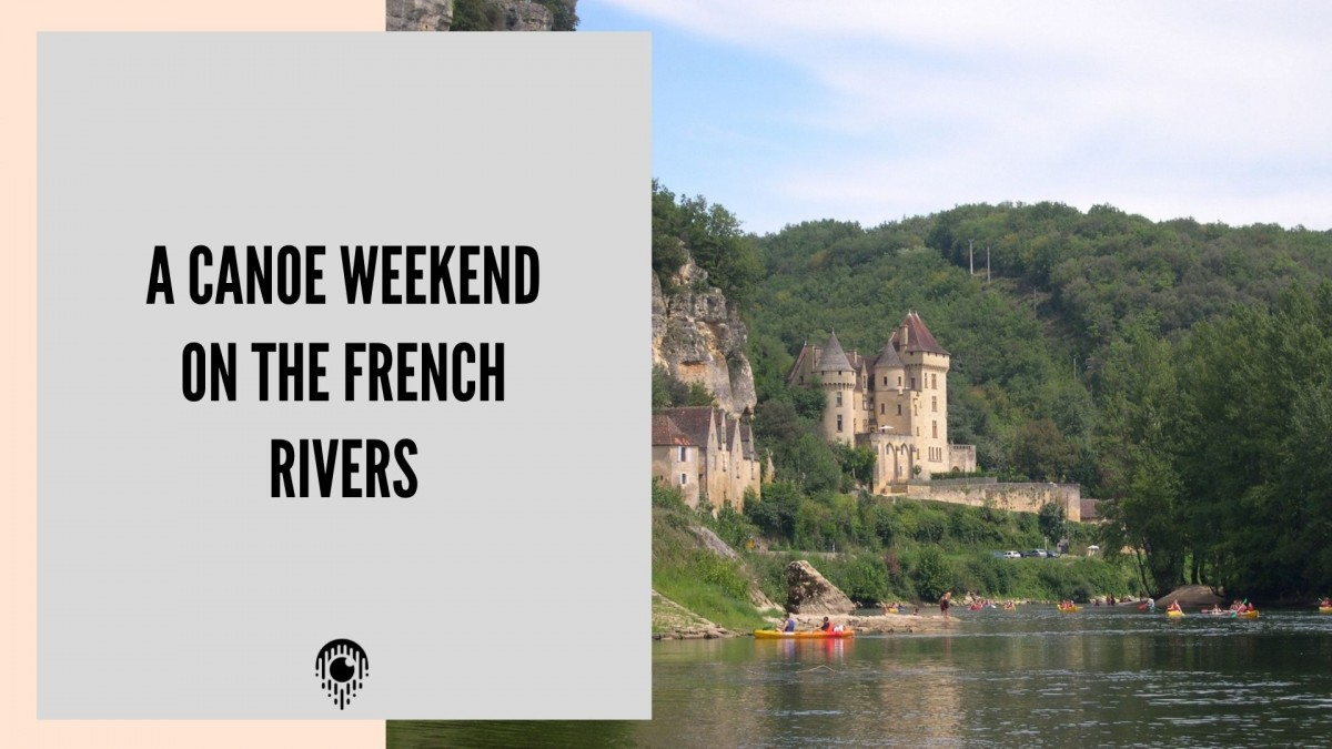 A Canoe weekend on the French rivers