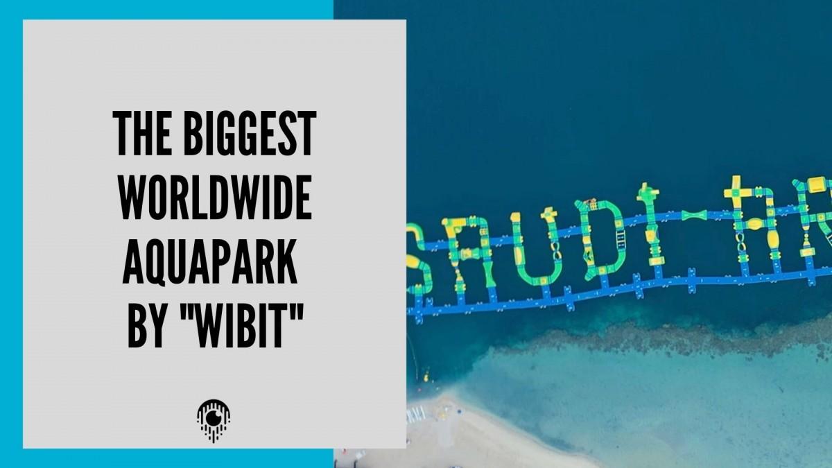 the world's biggest water park in Saudi Arabia