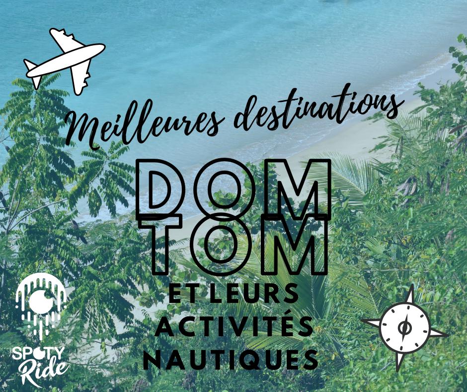 Voyage et loisirs nautiques dans les Dom Tom cet hiver?