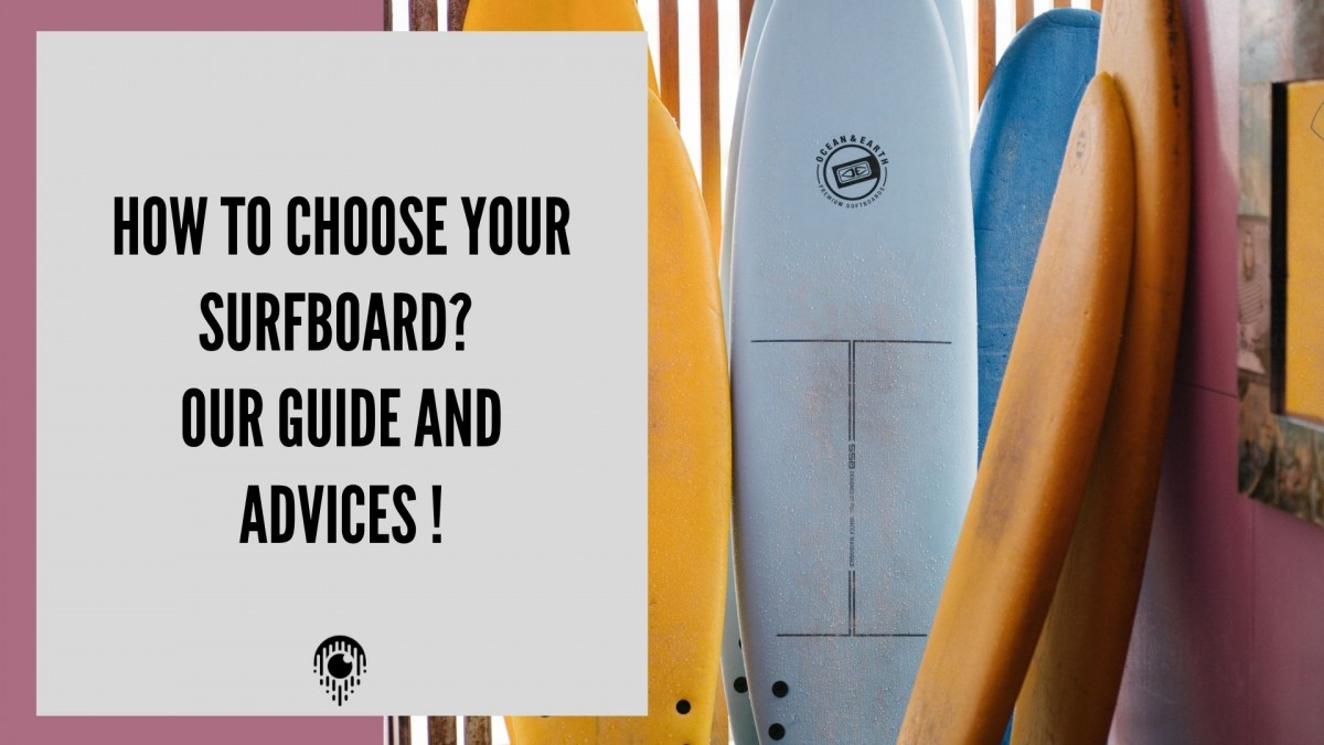 How to choose your surfboard ? Our guide and advices !