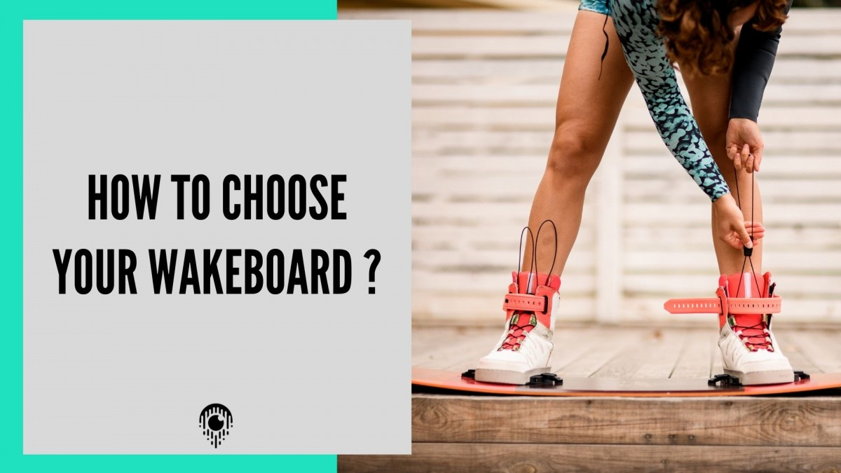 How to choose your first Wake Board?