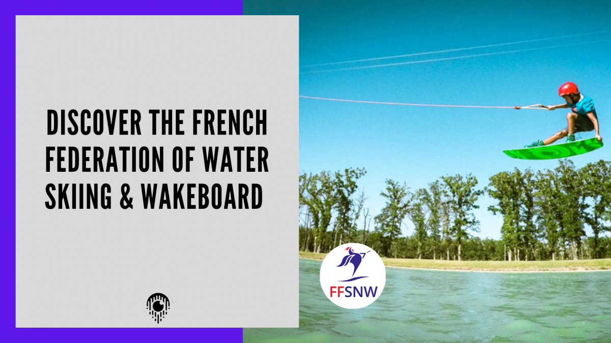 Discover the French Federation of Water Skiing & Wakeboard