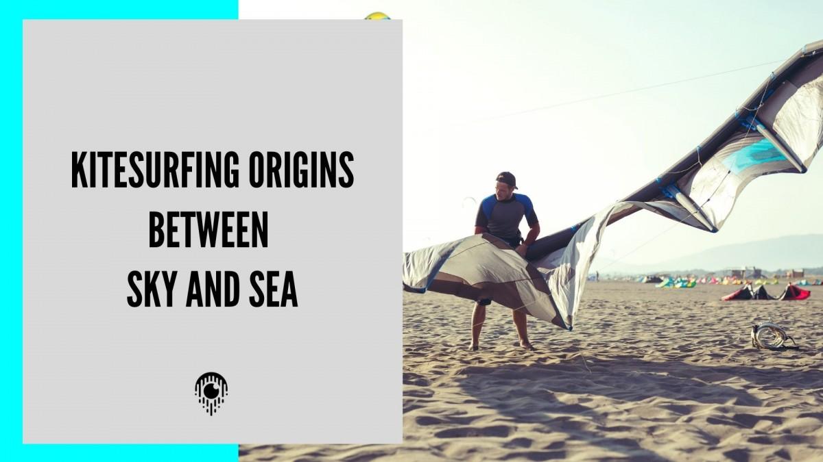 Kitesurfing origins between sky and sea