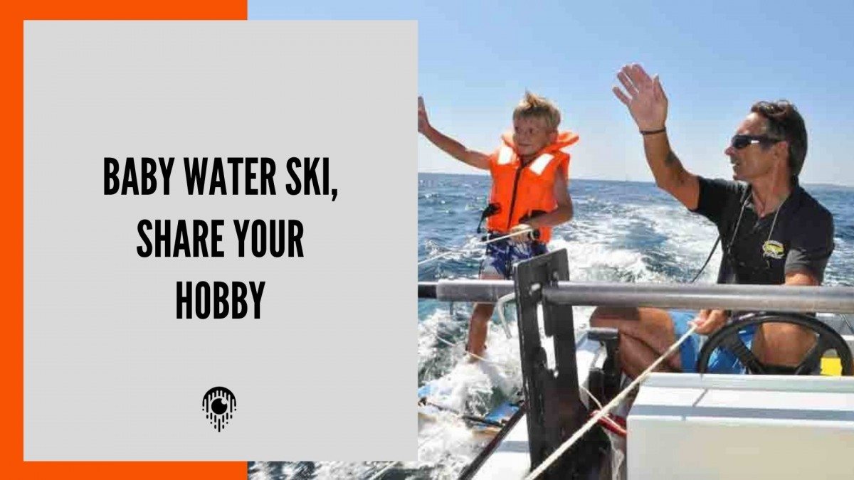 Baby water ski, share your hobby
