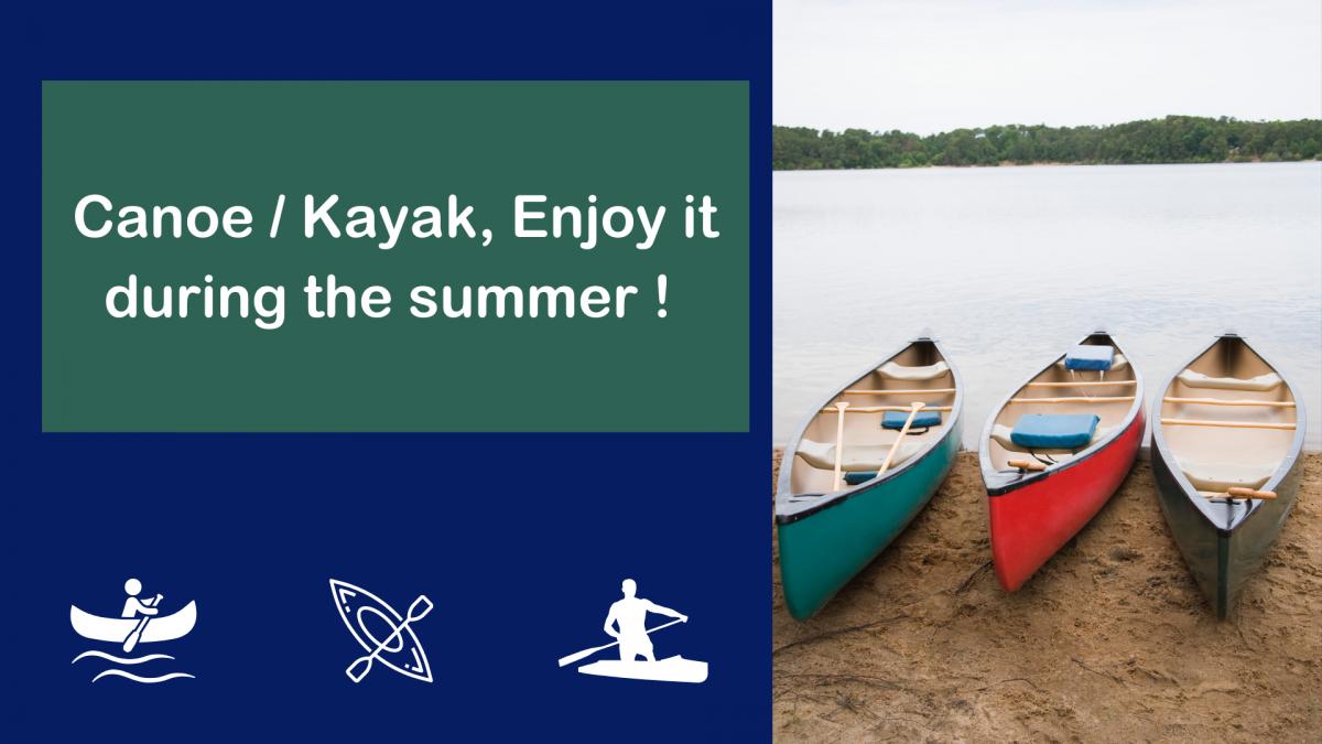 Canoë / kayak, Enjoy it during the summer