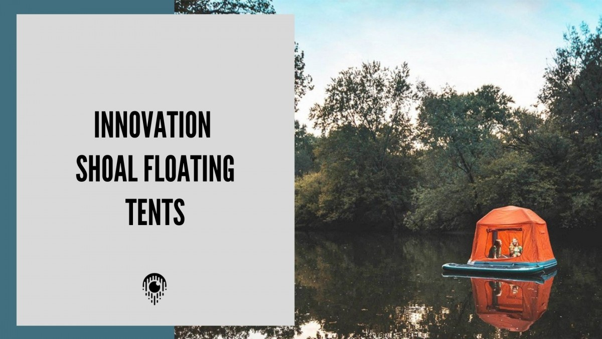 Innovation | Shoal floating tents