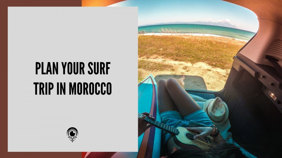 What about a surf trip to Morocco ?