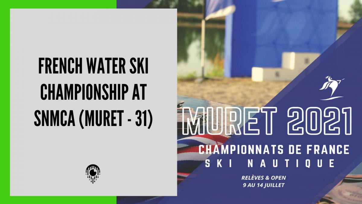 French Water Ski Championships at SNMCA