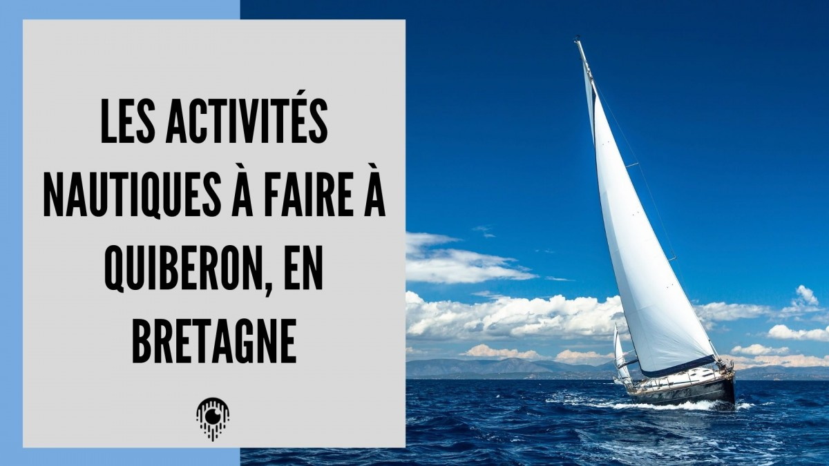 Les activités nautiques à faire à Quiberon, en Bretagne