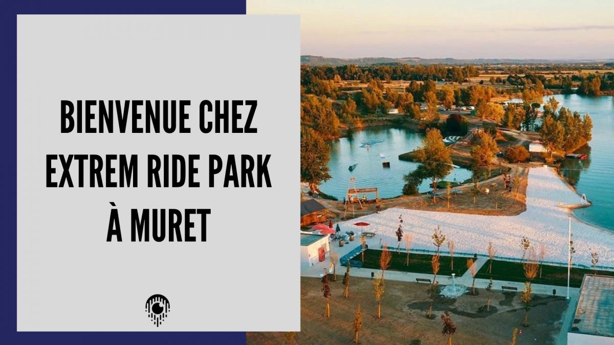 Bienvenue chez eXtrem Ride Park à Muret