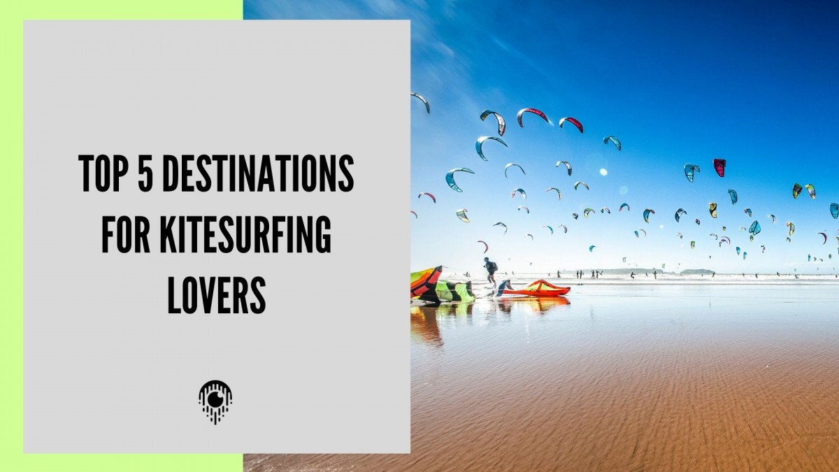 Top 5 destinations for Kitesurfing lovers