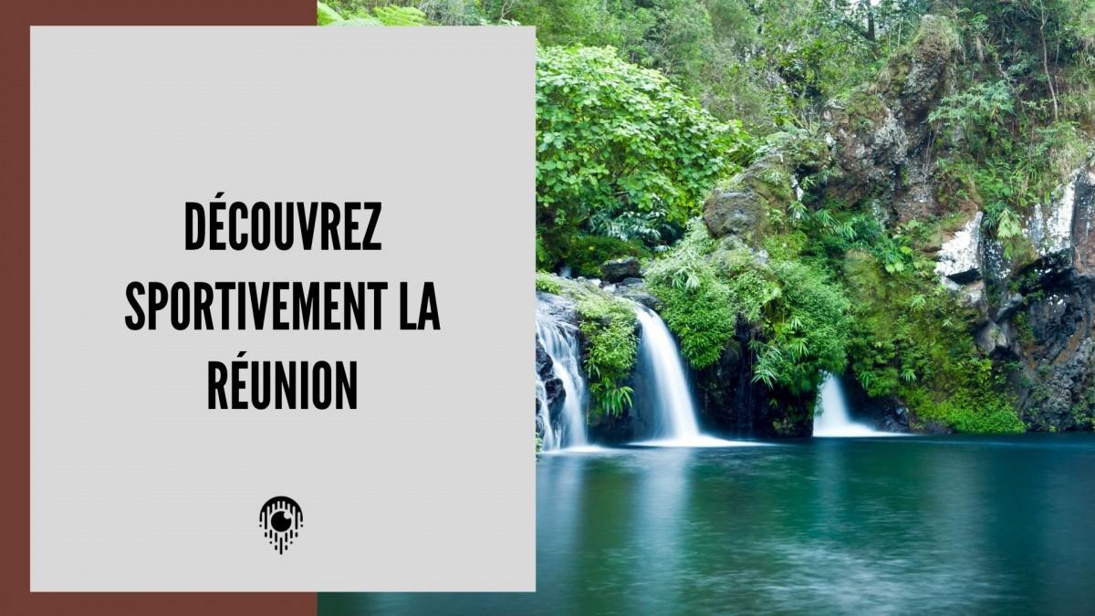 Découvrez sportivement La Réunion