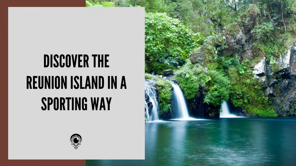 Discover the Reunion Island in a sporting way