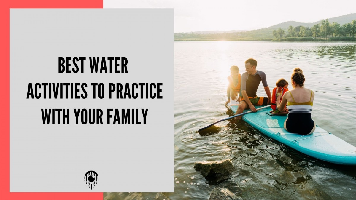 The best water sports to practice with your family